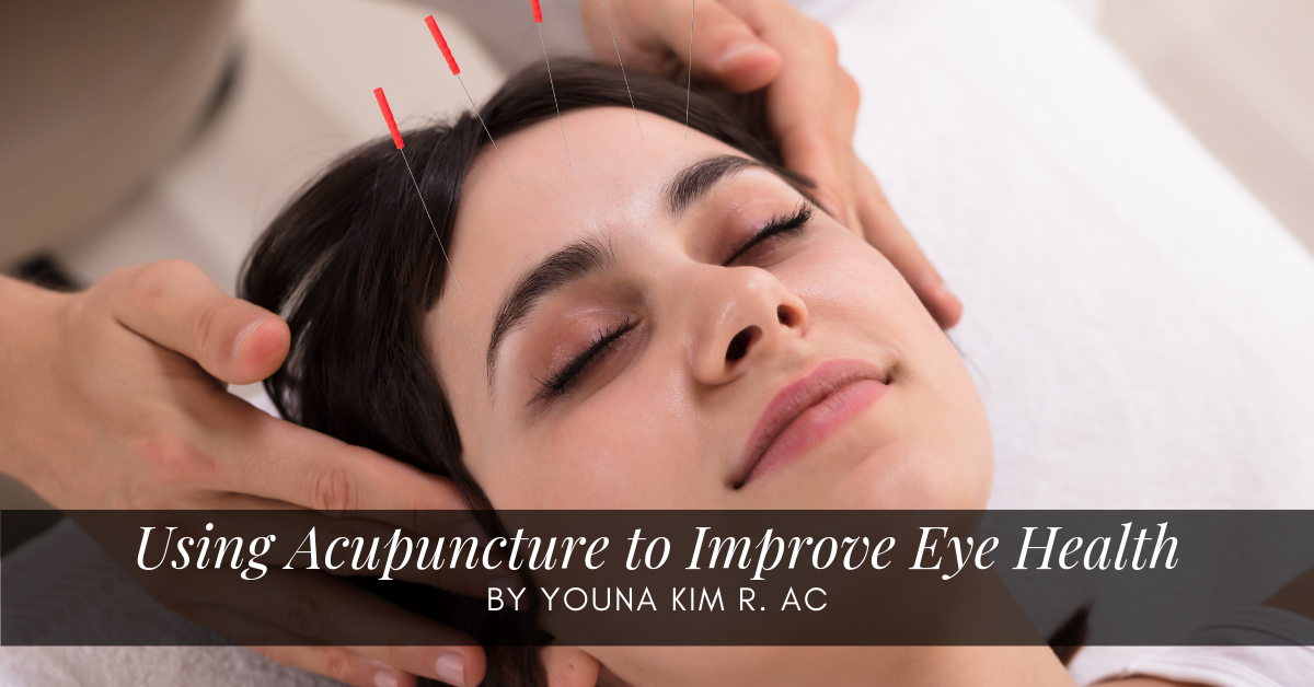Using Chinese Medicine & Acupuncture for improved eye health.