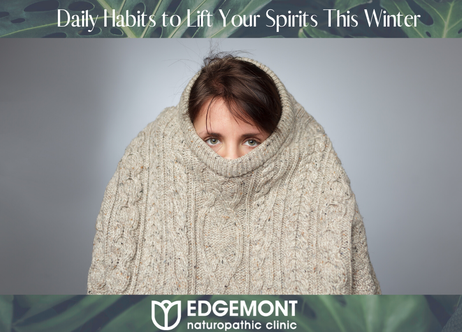 Daily Habits to Lift Your Spirits This Winter